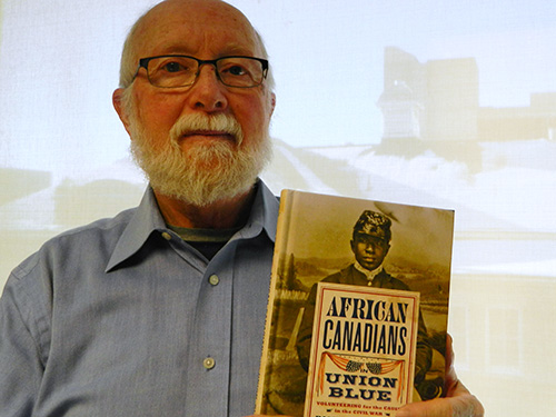 U of G history professor emeritus and his book African Canadians in Union Blue.