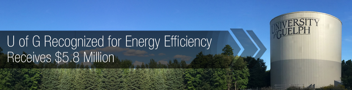 U of G Recognized for Energy Efficiency, Receives $5.8 Million