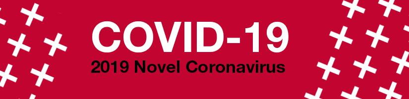 COVID-19 - 2019 Novel Coronavirus