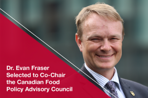 "Text reads"" Dr. Evan Fraser Selected to Co-Chair Canadian Food Advisory Council"