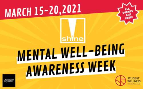 Graphic reads Shine - Mental Wellbeing Awareness Week March 15-20, 2021